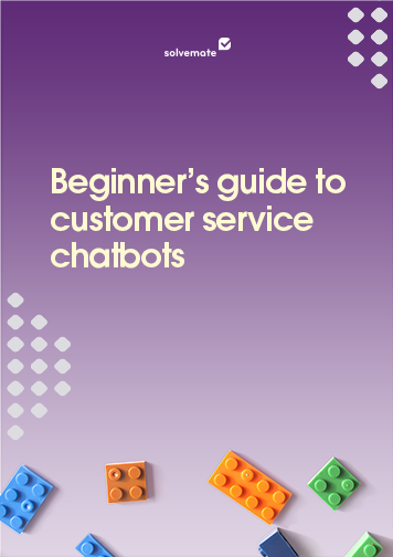 Guide to Customer Service Chatbots
